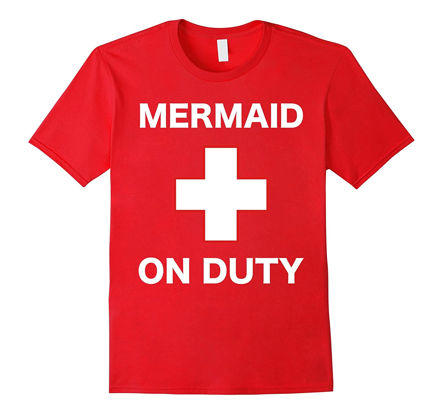 Mermaid On Duty Funny T-Shirt For Lifeguard At Work-PL