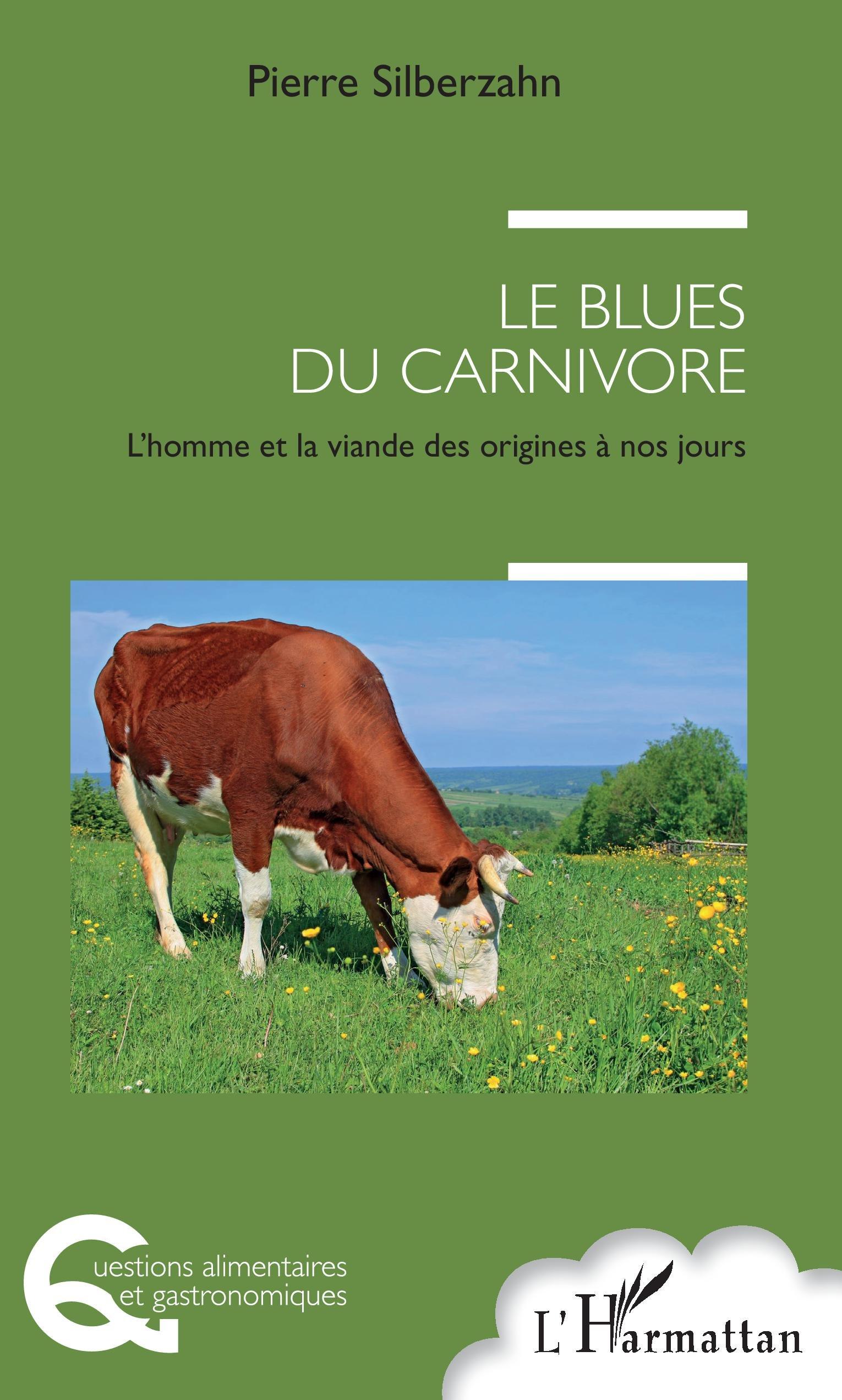 Read Online Le blues du carnivore: L'homme et la viande des origines à nos jours (French Edition) PDF