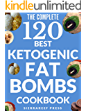 FAT BOMBS: 120 SWEET AND SAVORY KETO TREATS FOR KETOGENIC, LOW CARB, GLUTEN-FREE AND PALEO DIETS (keto, ketogenic diet…