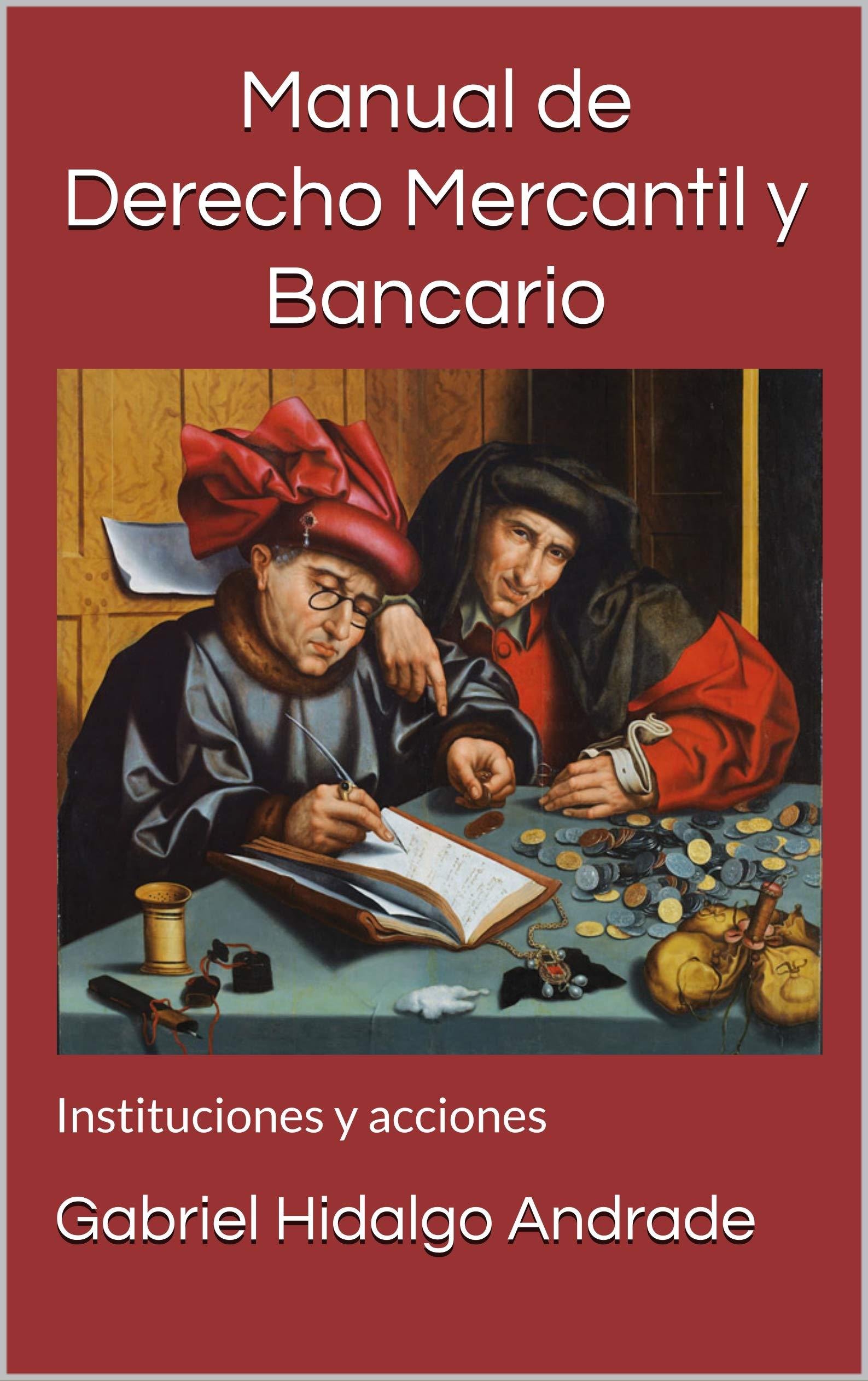 Manual de Derecho Mercantil y Bancario: Instituciones y acciones