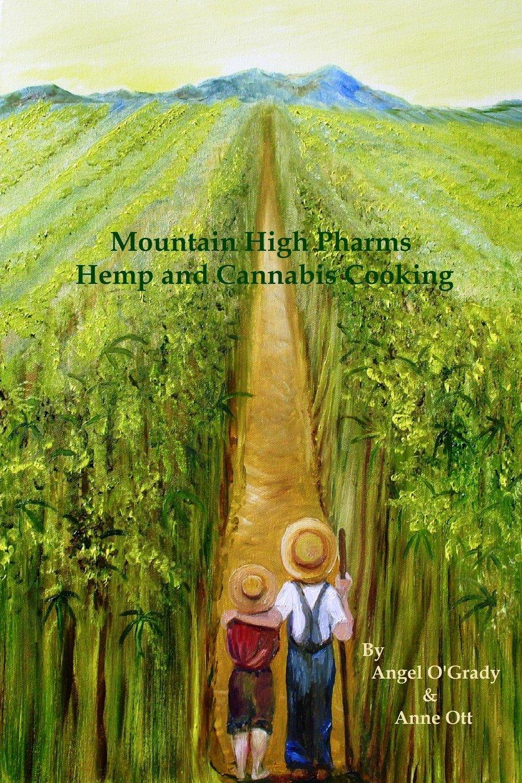 Read Online Mountain High Pharms Hemp and Cannabis Cooking PDF