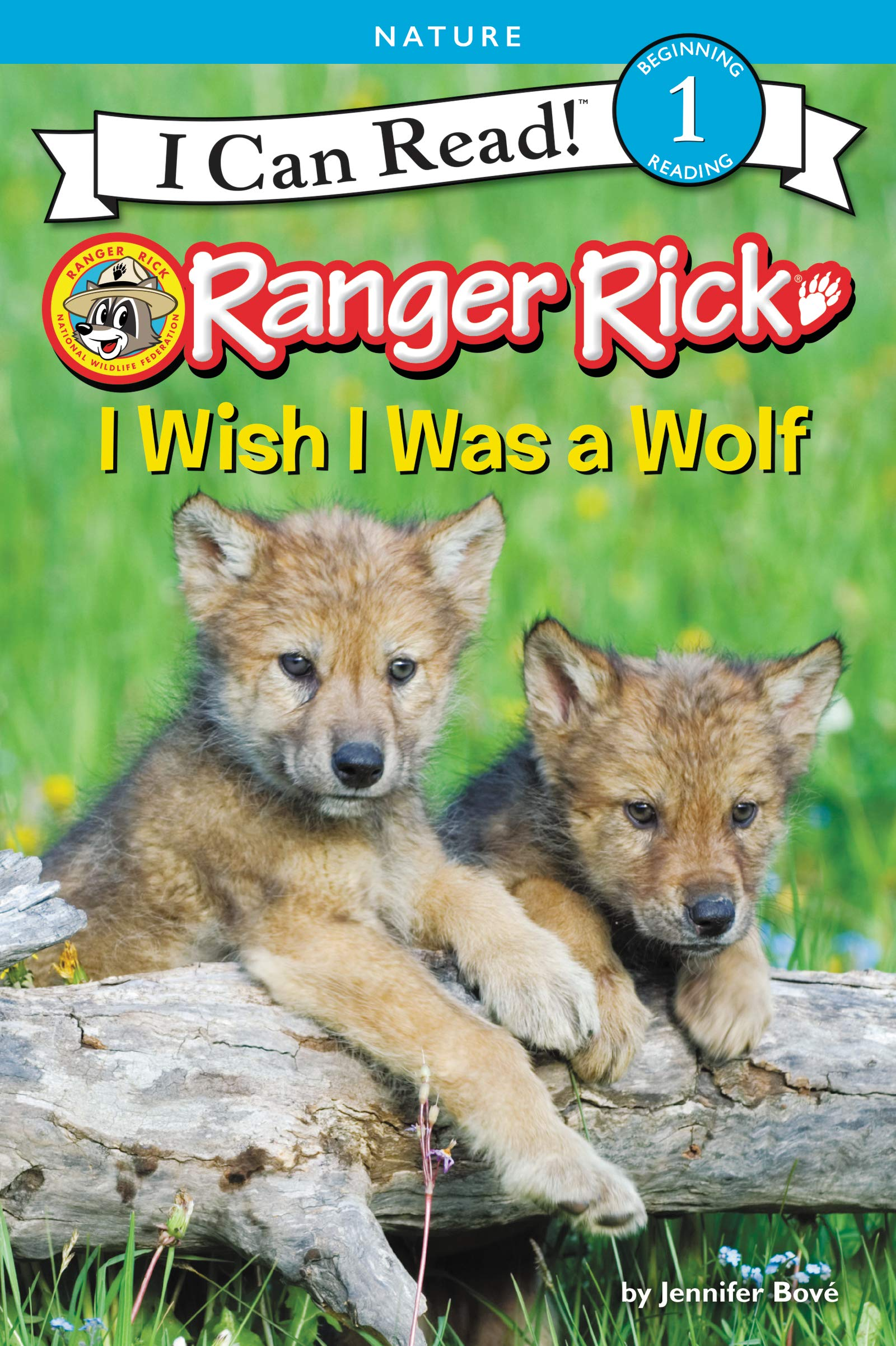 Ranger Rick: I Wish I Was a Wolf (Ranger Rick: I Can Read Level 1)