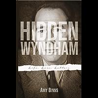 Hidden Wyndham: Life, Love, Letters