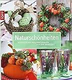 Naturschönheiten: Dekoideen aus Naturmaterial für jede Jahreszeit