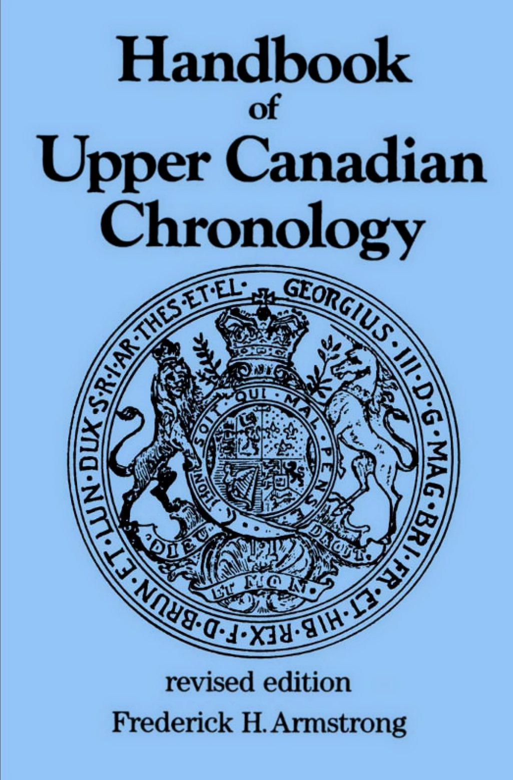 Handbook of Upper Canadian Chronology: Revised Edition (Dundurn Canadian Historical Document)