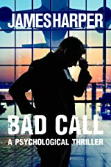Bad Call - A Psychological Thriller Kindle Edition