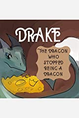 DRAKE, The dragon who stopped being a dragon. Kindle Edition