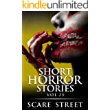 Short Horror Stories Vol. 25: Scary Ghosts, Monsters, Demons, and Hauntings (Supernatural Suspense Collection)