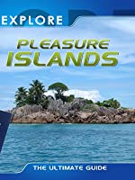 Explore Pleasure Islands