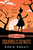Witch Is Where Squirrels Go Nuts (A Witch P.I. Mystery Book 39)