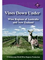 Vines Down Under Wine Regions of Australia and New Zealand