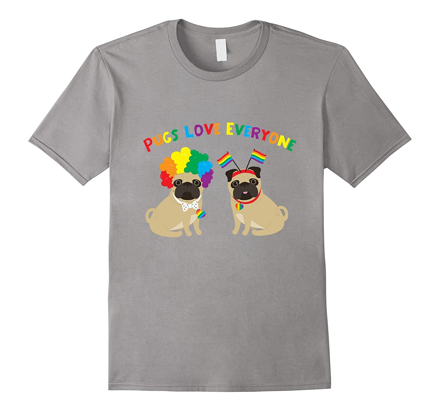 Pugs Love Everyone Gay Pride Tee-Art