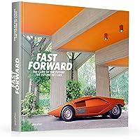 Fast Forward: The Cars of the Future, the Future of Cars