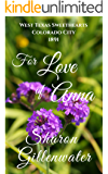 For Love of Anna (West Texas Sweethearts--Colorado City, 1891 Book 2)
