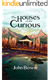 The Houses of the Curious