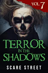 Terror in the Shadows Vol. 7: Horror Short Stories Collection with Scary Ghosts, Paranormal & Supernatural Monsters Kindle Edition