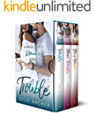 The Trouble Series: small town, best friend's sister, second chance, taming the bad boy: Trouble, More Trouble, Big Trouble