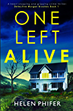 One Left Alive: A heart-stopping and gripping crime thriller (Detective Morgan Brookes Book 1)