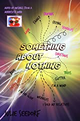 Something About Nothing Kindle Edition