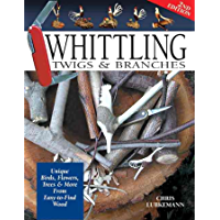 Whittling Twigs & Branches: Unique Birds, Flowers, Trees & More from Easy-to-Find Wood (English Edition)