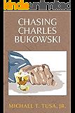 Chasing Charles Bukowski