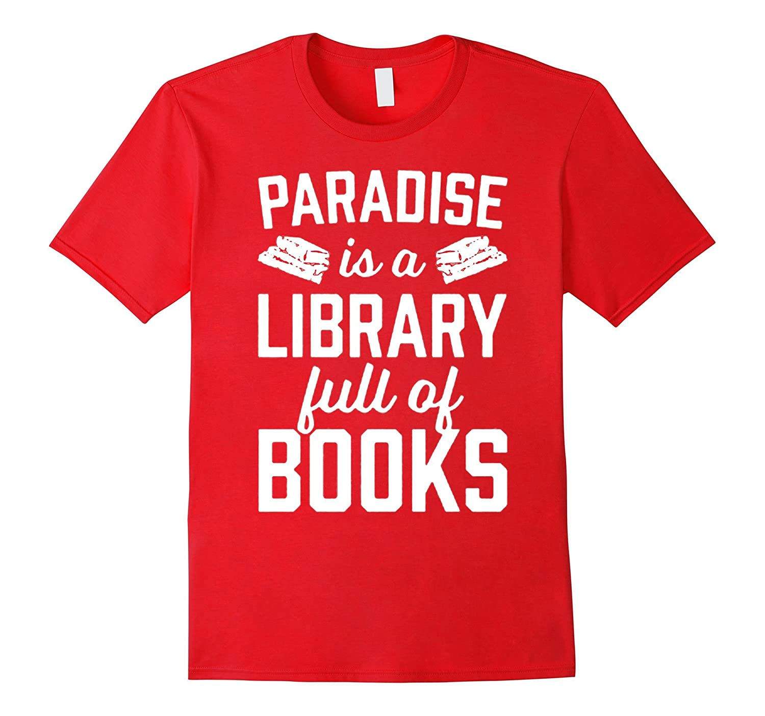 paradise is a library full of books reader love trumpp shirt