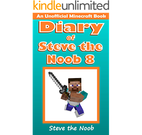 roblox best free shirts slg 2020 Diary Of Steve The Noob 8 An Unofficial Minecraft Book Diary Of Steve The Noob Collection Kindle Edition By Steve The Noob Humor Entertainment Kindle Ebooks Amazon Com