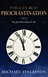 You Can Beat Procrastination (Your Personal Development Book 2)