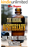 The Herbal Apothecary: How To Make Herbal Tinctures