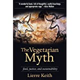 The Vegetarian Myth: Food, Justice, and Sustainability (Flashpoint Press)