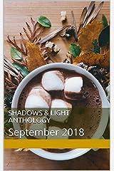 Shadows & Light Anthology: September 2018 Kindle Edition