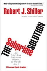 The Subprime Solution: How Today's Global Financial Crisis Happened, and What to Do about It Kindle Edition