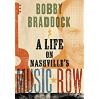 Image for Bobby Braddock: A Life on Nashville's Music Row (Co-published with the Country Music Foundation Press)
