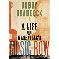 Bobby Braddock: A Life on Nashville's Music Row (Co-published with the Country Music Foundation Press) book cover
