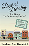 Dearest Dorothy, Slow Down, You're Wearing Us Out! (Welcome to Partonville Book 2)