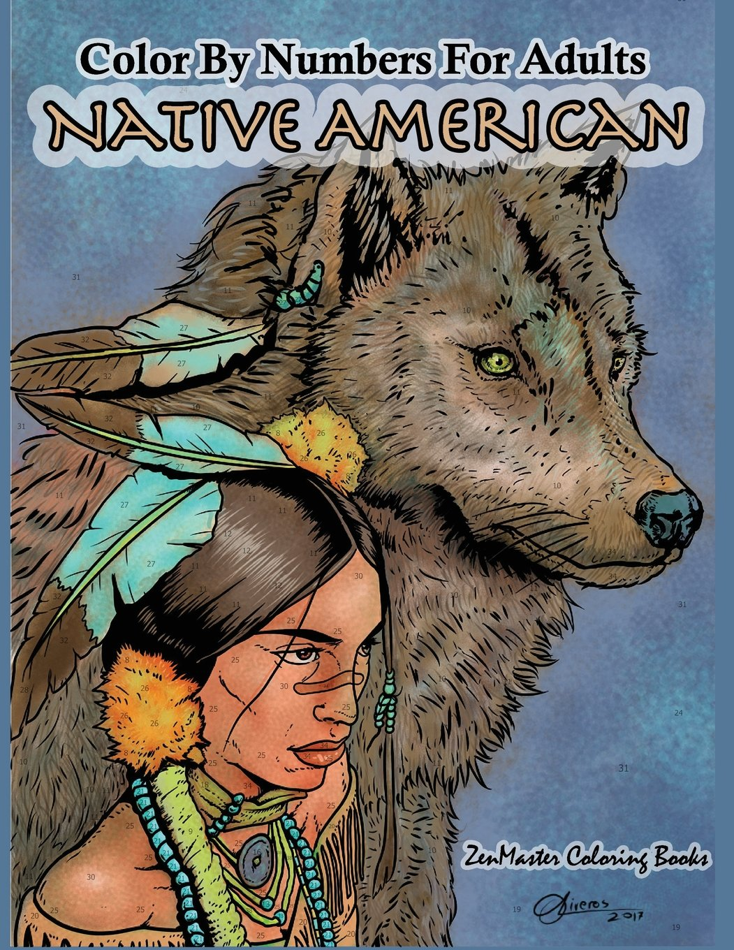 - Color By Numbers Adult Coloring Book Native American: Native