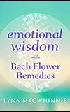 Emotional Wisdom with Bach Flower Remedies (English Edition)