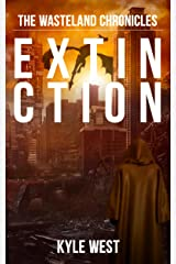 Extinction (The Wasteland Chronicles, Book 6) Kindle Edition