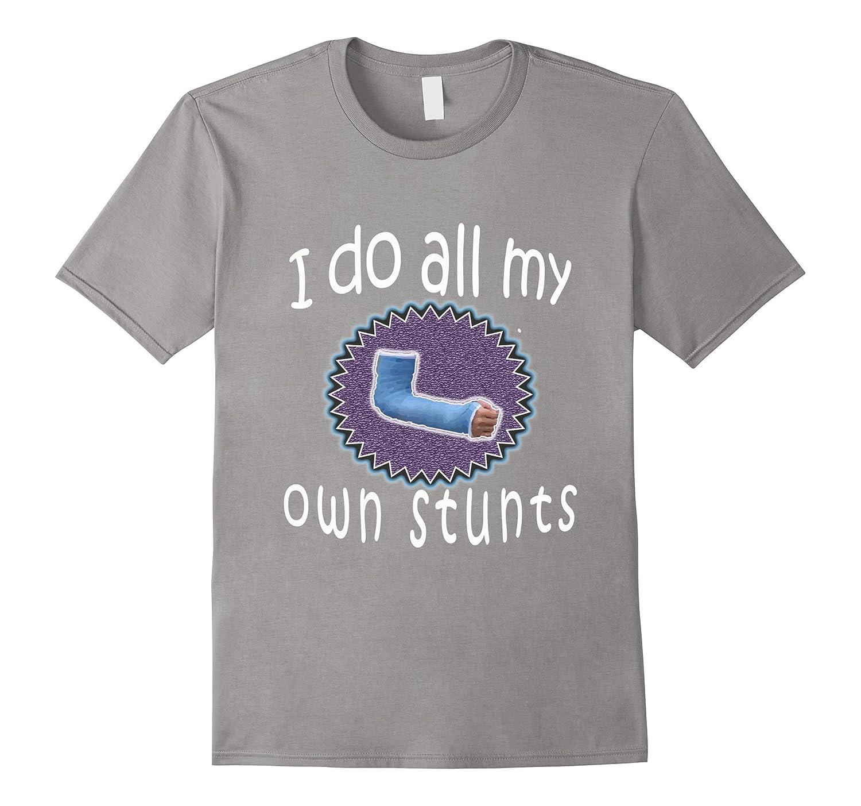 7e68476d78fcc Top Best Boys Broken Arm I Do All My Own Stunts Gift T-Shirt-ANZ