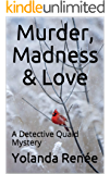 Murder, Madness & Love: A Detective Quaid Mystery (Detective Quaid Series Book 1)