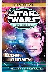 Dark Journey: Star Wars Legends (The New Jedi Order) (Star Wars: The New Jedi Order Book 10) Kindle Edition