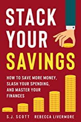 Stack Your Savings: How to Save More Money, Slash Your Spending, and Master Your Finances Kindle Edition