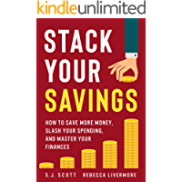 Stack Your Savings: How to Save More Money, Slash Your Spending, and Master Your Finances
