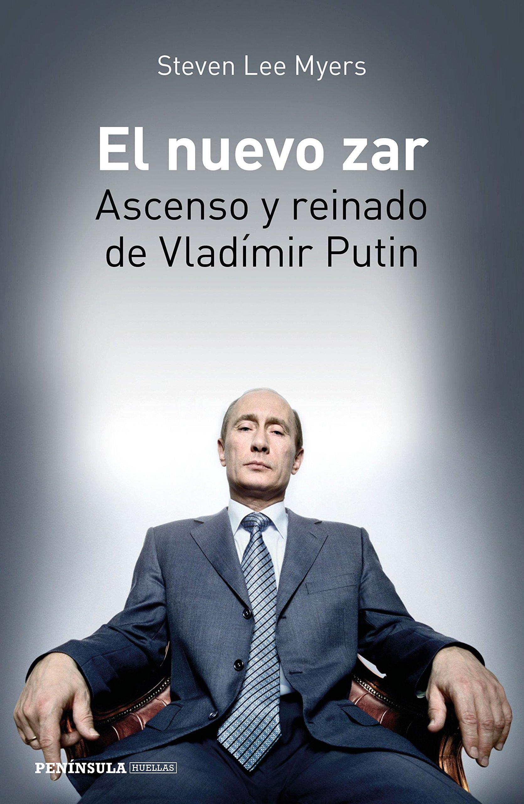 El nuevo zar: Ascenso y reinado de Vladímir Putin (HUELLAS) Tapa blanda – 9 oct 2018 Steven Lee Myers Nadia Cristina Volonté Ediciones Península 8499427316
