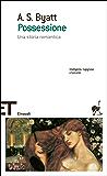 Possessione: Una storia romantica (Einaudi tascabili. Scrittori Vol. 245)