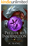Prelude to Insurrection: A Legends of Tivara Story (Dragon Songs Saga)