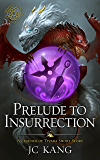 Prelude to Insurrection: A Legends of Tivara Short Story (Dragon Songs Saga)