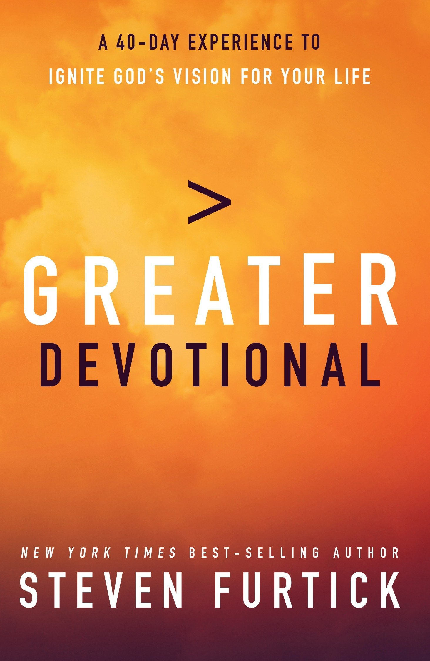 Greater Devotional: A Forty-Day Experience to Ignite God's Vision for Your  Life: Steven Furtick: 9781601425256: Amazon.com: Books