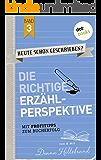 HEUTE SCHON GESCHRIEBEN? - Band 3: Die richtige Erzählperspektive: Mit Profitipps zum Bucherfolg