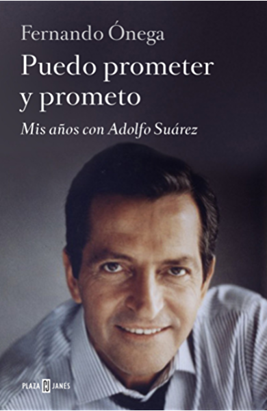 Puedo prometer y prometo: Mis años con Adolfo Suárez eBook: Ónega, Fernando: Amazon.es: Tienda Kindle